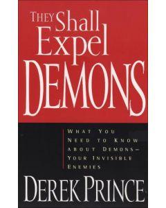 They Shall Expel Demons       Derek Prince