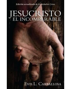 Jesucristo el incomparable por Evis L. Carballosa