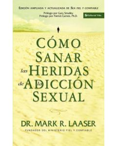 Sanar Heridas Adiccion Sexual   Dr.Mark Laaser