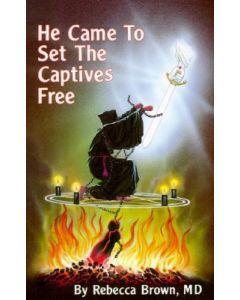 He Came To Set Captives Free     Rebeca Brown