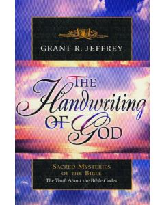 The Handwriting Of God Grant R. Jeffrey