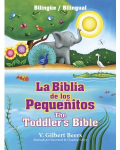 La Biblia De Los Pequeñitos The Toddlers Bible Bilingue Gilbert Beers