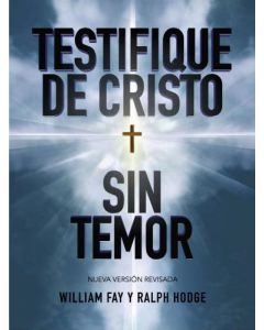 Testifique De Cristo Sin Temor    William Fay