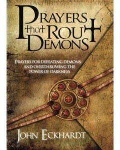 Prayers That Roust Demons       John Eckhard