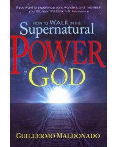 Supernatural Power Of God    Guillermo Maldonad
