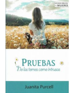 Pruebas, No Las Tomes Como Intrusas por Juanita Purcell