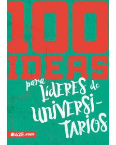 100 Ideas para Lideres de Universitarios