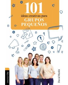 101 Ideas Creativas Para Grupos Pequenos- Mary Ann-Cox Y Carol Sue Merkh