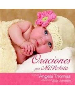 Oracion Po Mi Bebita - Angela Thomas