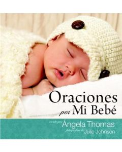 Oraciones Por Mi Bebe - Angela Thomas