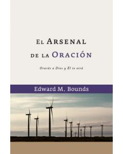 El Arsenal De La Oracion      Edward M Bounds